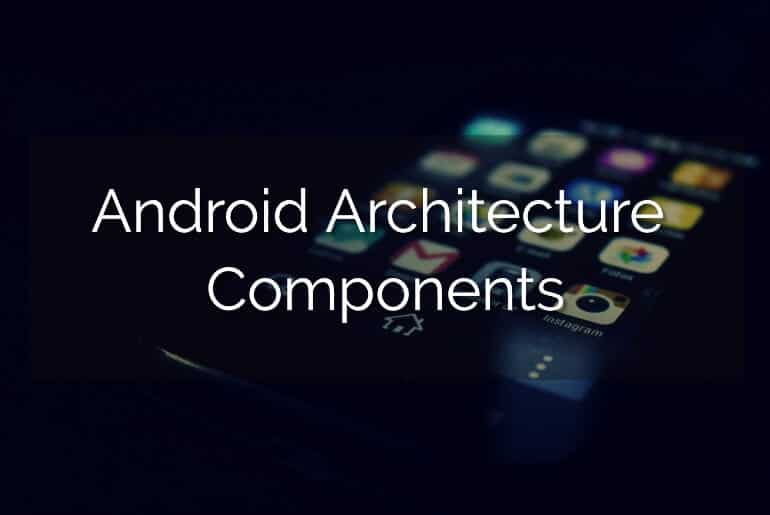 Android Architecture Components - AndroidWave