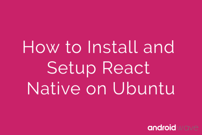 how to install and setup react native on ubuntu