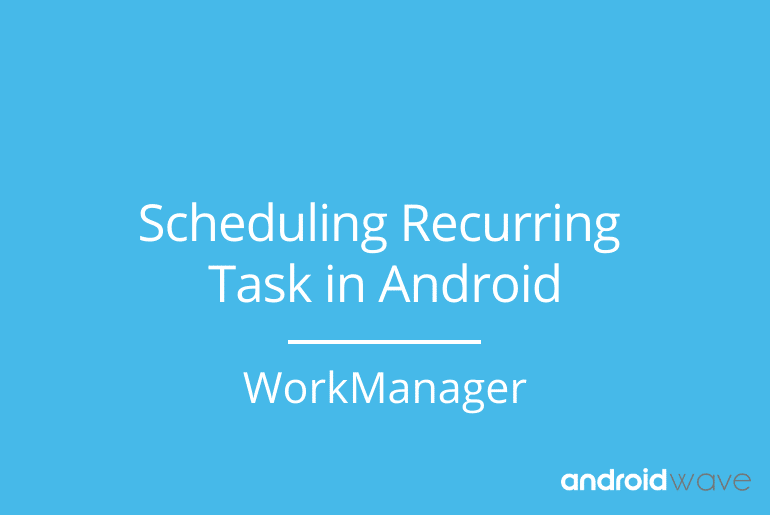 Crone Job in Android , repetitive task android