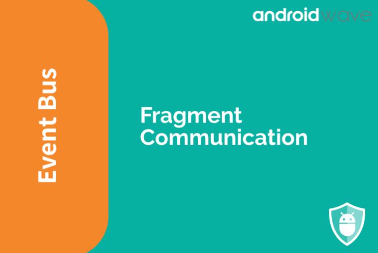 Fragment Communication using EventBus
