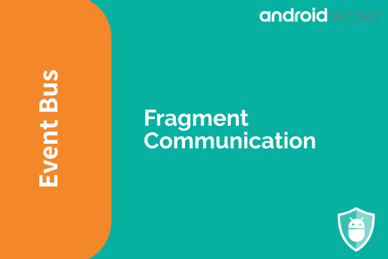 Fragment Communication using EventBus