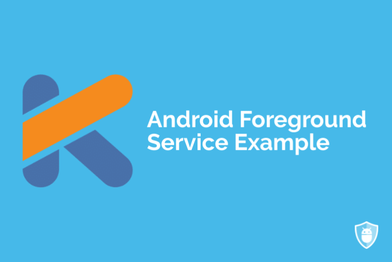 Foreground Service Android Example