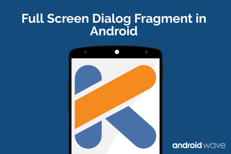 full screen dialog android