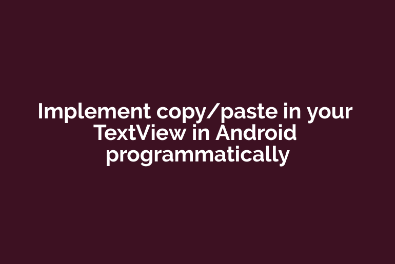 android textview enable copy paste