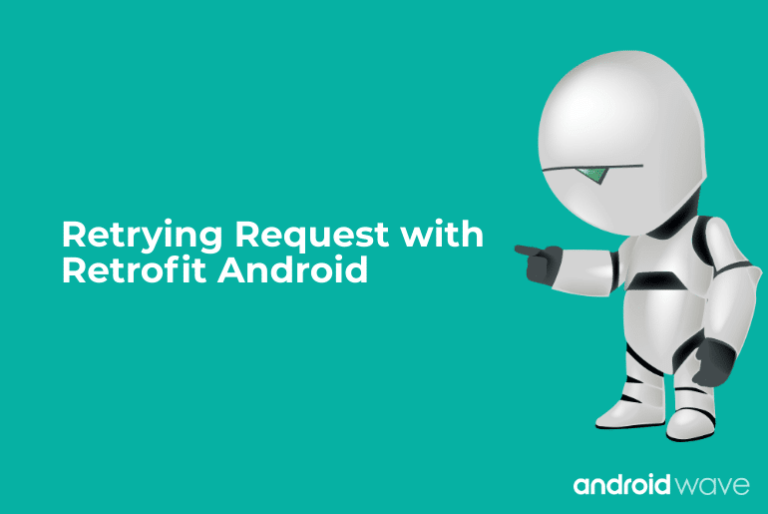 Retrying Request with Retrofit Android