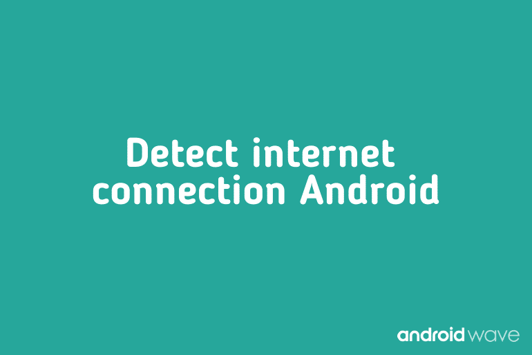 android check internet connection continuously