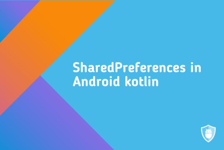 sharedpreferences android kotlin